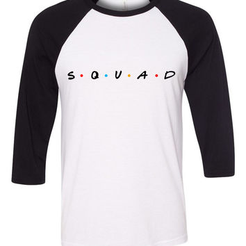 "Friends TV Show F.R.I.E.N.D.S Inspired ""Squad"" Baseball Tee"