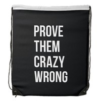 Prove Fitness Quotes Black White Cool Backpack