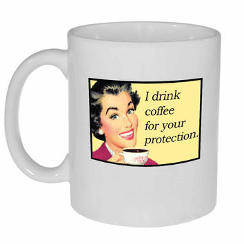 Retro I Drink Coffee For Your Protection Coffee Mug