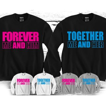 """Forever Me and Him - Together Me and Her """"Cute Couples Matching Crewnecks"""""""