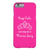 Keep Calm Sing Me a Princess Song With Pink Crown iPhone 6 Case
