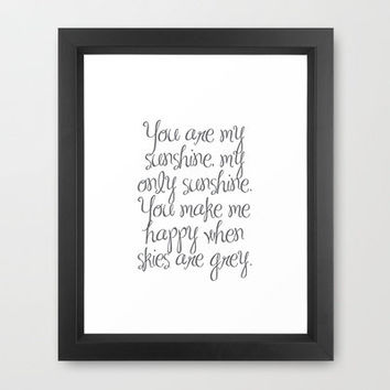 You are my Sunshine Framed Art Print by PrintableWisdom | Society6