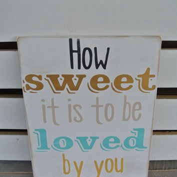 how sweet it is to be loved by you painted wood sign typography art yellow turquoise gold black and beige wood sign