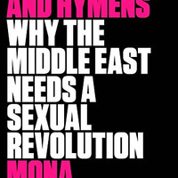 "Headscarves and Hymens: Why the Middle East Needs a Sexual Revolution by Mona Eltahawy (Bargain Books) - Plus Free ""Read Feminist Books"" Pen"