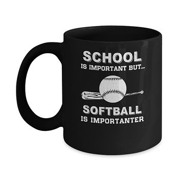 School Important Softball Is Importanter Gift Mug