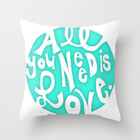 All You Need is Love - teal Throw Pillow by PrintableWisdom | Society6