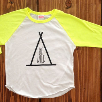 Be Wild Tee, TeePee Shirt, Toddler Shirt, Trendy kids clothes, Hipster kids clothes, Child shirt, hipster Onesuits, children's clothes, tanks