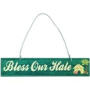 """Bless Our Hale"" Wooden Hanging Sign"