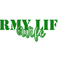 Assorted ARMY Life Wife Girlfriend or CHOOSE Your Own Decal Sticker