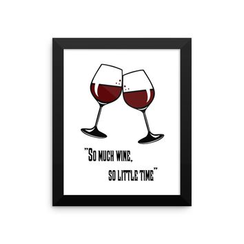 Framed Poster - Premium Luster Photo Paper - So much wine, so little time quote