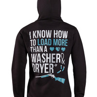 Hoodie: I Know How to Load More Than A Washer and Dryer