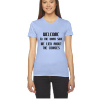 Welcome To The Dark Side - Women's Tee