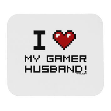 I Heart My Gamer Husband Mousepad