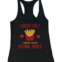 Women's Funny Graphic Statement Tank Top - Exercise? I Thought Extra Fries?