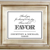 8x10 Please Take a Favor Wedding Sign Customized Personalized Typography Art Print Thank You For Sharing in our Special Day