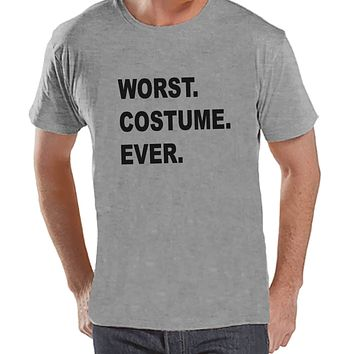 Worst Costume Ever - Adult Halloween Costumes - Funny Mens Shirt - Mens Costume Tshirt - Mens Grey T-shirt - Mens Happy Halloween Shirt