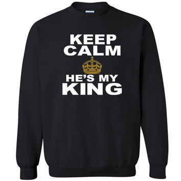 Keep Calm He's My King Unisex Crewneck Couple Matching Gift Love Sweatshirt