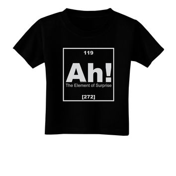 Ah the Element of Surprise Funny Science Toddler T-Shirt Dark by TooLoud
