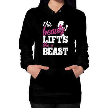 This beauty lifts like a beast Hoodie (on woman)