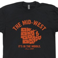 The Mid West It's In The Middle T Shirt Michigan Shirt Ohio Shirt Kansas T Shirts
