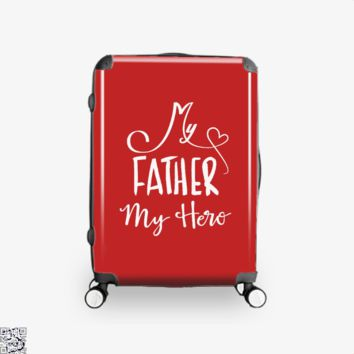My Father My Hero, Father's Day Suitcase