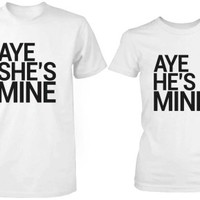 Aye She's Mine & He's Mine Matching Couple's Graphic Shirts