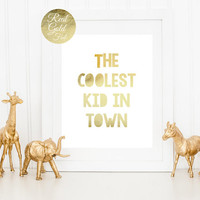 Typography Poster The Coolest Kid In Town, Kids Print, Baby Print Poster, Real Gold Foil Print, Kids Room Decor, Nursery Decor, Wall Art