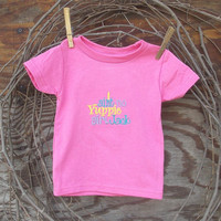 Baby Girl Duck Dynasty T shirt , I ain't no yuppie girl Jack  6, 12, or 18  months, machine embroidery,