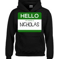 Hello My Name Is NICHOLAS v1-Hoodie