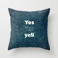 YES 1 Throw Pillow by White Print Design
