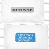 YOU BROKE MY HEART TEXT PILLOW CASE