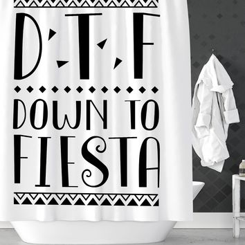 DTF Down To Fiesta Funny Shower Curtain