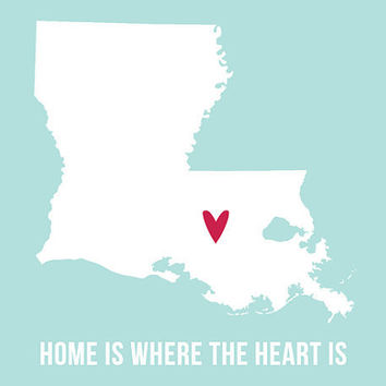 Louisiana 8 x 10 inch  Home is Art Print Travel Map I heart USA SALE buy 2 get 3