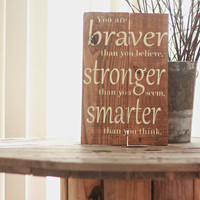 reclaimed wood wall art, you are braver then you believe, reclaimed wood sign, charity donation, wood sign with quote, inspirational sign