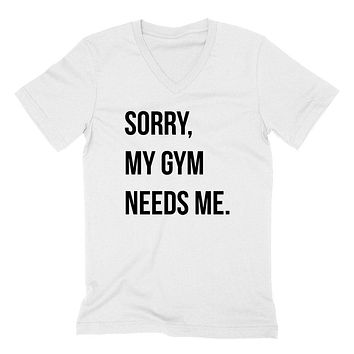 Sorry my gym needs me, funny workout clothing, fitness lady, yoga, sport, burpess, gym  V Neck T Shirt