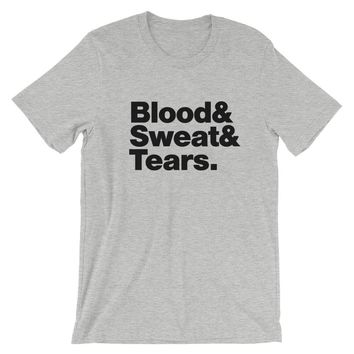 Blood Sweat and Tears T-Shirt