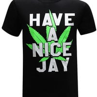 Have A Nice Jay 420 Pot Stoner Men's Funny T-Shirt