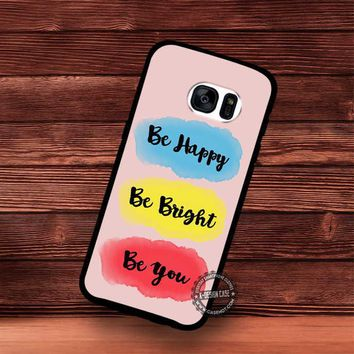 Be Happy Bright You Inspiration Quote Watercolor - Samsung Galaxy S7 S6 S5 Note 7 Cases & Covers