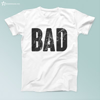 Bad Quote T Shirt - Adult Unisex Size S-3XL
