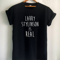 Larry Stylinson Is Real Letters Print Women tshirt Cotton Casual Funny t shirt For Lady Top Tee Hipster Drop Ship Z-831