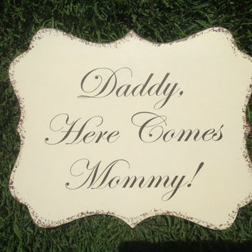 Daddy Here Comes Mommy-  Wedding sign, Ring Bearer sign, Flower girl sign,  Disney Wedding Sign