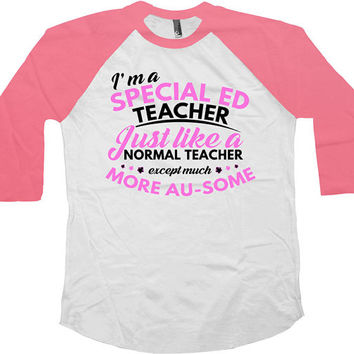 Autism Awareness Shirt I'm A Special Ed Teacher Shirt Puzzle Piece Autism Teacher Gifts Autism T Shirt American Apparel Unisex Raglan -SA613