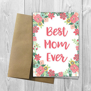 Best Mom Ever - Floral Watercolor Mother's Day -  5x7 PRINTED Greeting Card - Flowers Notecard