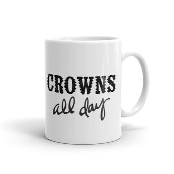 Crowns All Day Mug