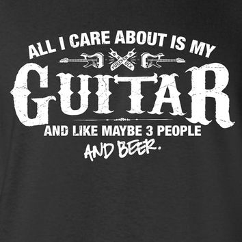 All I Care About is My Guitar And Like Maybe 3 People and Beer T-Shirt Rock and Roll Shirt tee Shirt Mens Ladies Womens Youth Kids ML-531