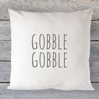 Gobble Gobble Pillow Cover - Thanksgiving Pillow, Thanksgiving Decor, White Pillow, Farmhouse Pillow, 16 x 16, 18 x 18, 20 x 20