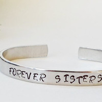 Forever Sisters Bracelet Cuff - Personalized Bracelet - Sister Bracelet Cuff - Handstamped Cuff - Aluminum Cuff - Adjustable - Sister Gift