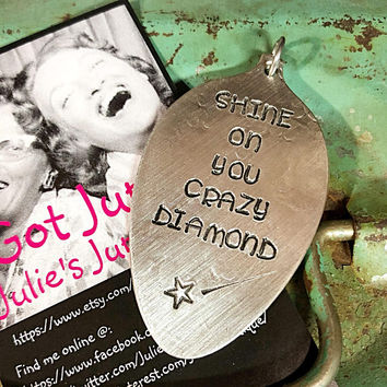 Stamped Vintage Upcycled Spoon Jewelry Pendant Charm - Music Lyrics - Pink Floyd - Shine On You Crazy DIamond