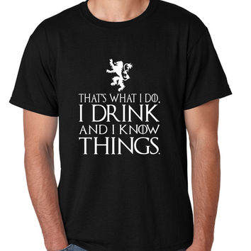 Men's T Shirt That What I Do I Drink And I Know Things White
