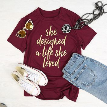 "RealChicksRule™ ""She Designed a Life She Loved"" Graphic T-Shirt"